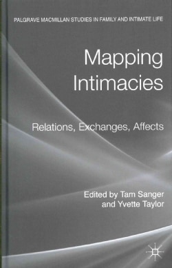 Mapping Intimacies: Relations, Exchanges, Affects (Hardcover)