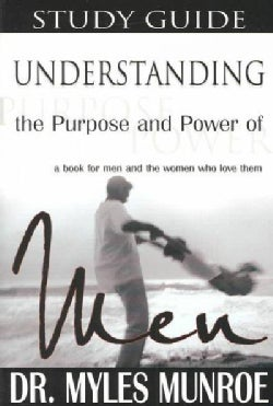 Understanding the Purpose and Power of Men: Study Guide (Paperback)