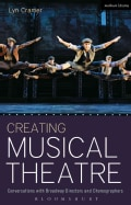 Creating Musical Theatre: Conversations With Broadway Directors and Choreographers (Paperback)