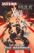 All-New X-Men / Indestructible Hulk / Superior Spider-Man: The Arms of the Octopus (Paperback)