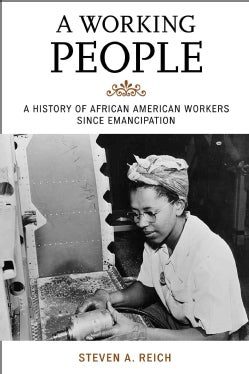 A Working People: A History of African American Workers Since Emancipation (Hardcover)