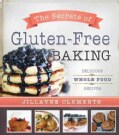 The Secrets of Gluten-Free Baking: Delicious Whole Food Recipes (Paperback)