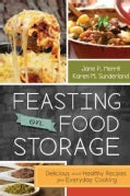 Feasting on Food Storage: Delicious and Healthy Recipes for Everyday Cooking (Paperback)