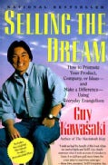 Selling the Dream: How to Promote Your Product, Company, or Ideas-And Make a Difference-Using Everyday Evangelism (Paperback)