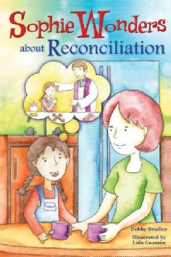 Sophie Wonders About Reconciliation (Paperback)