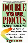 Double Your Profits in 6 Months or Less (Paperback)
