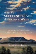 When the Sleeping Giant Awakens Within: Personal Memoirs and Perspectives of Miracles, Wonders, and the Supernatural (Hardcover)