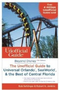 Beyond Disney: The Unofficial Guide to Universal Orlando, Seaworld & the Best of Central Florida (Paperback)