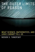 The Outer Limits of Reason: What Science, Mathematics, and Logic Cannot Tell Us (Hardcover)