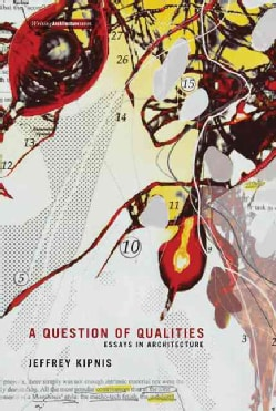 A Question of Qualities: Essays in Architecture (Paperback)