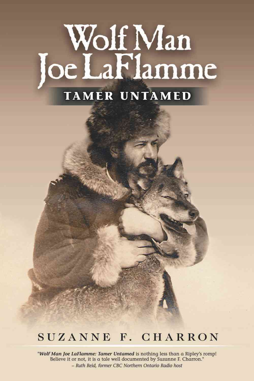 Wolf Man Joe Laflamme: Tamer Untamed (Paperback)