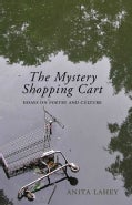 The Mystery Shopping Cart: Essays on Poetry and Culture (Paperback)
