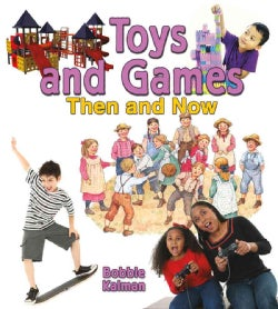 Toys and Games Then and Now (Paperback)