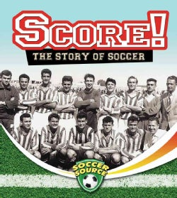 Score! the Story of Soccer (Paperback)