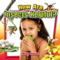 How Are Insects Helpful? (Paperback)