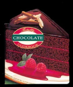 The Totally Chocolate Cookbook (Paperback)