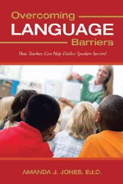 Overcoming Language Barriers: How Teachers Can Help Dialect Speakers Succeed (Hardcover)