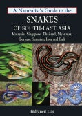A Naturalist's Guide to the Snakes of South-east Asia: Including Malaysia, Singapore, Thailand, Myanmar, Borneo, ... (Paperback)