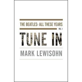 Tune in: The Beatles: All These Years (Hardcover)