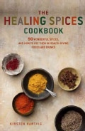 Healing Spices Cookbook: 50 Wonderful Spices, and How to Use Them in Healthgiving, Immunity-boosting Foods and Dr... (Paperback)