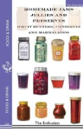 Homemade Jams, Jellies and Preserves (Fruit Butters, Conserves and Marmalades) (Paperback)
