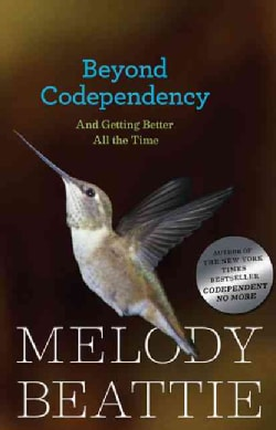 Beyond Codependency: And Getting Better All the Time (Paperback)