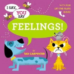 I Say, You Say Feelings! (Hardcover)