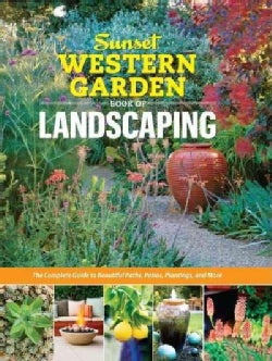 Sunset Western Garden Book of Landscaping: The Complete Guide to Designing Beautiful Paths, Patios, Plantings & More (Paperback)