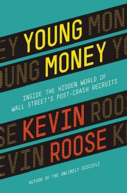 Young Money: Inside the Hidden World of Wall Street's Post-Crash Recruits (Hardcover)