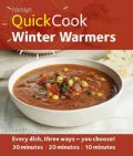 Quick Cook Winter Warmers: Every Dish, Three Ways - You Choose! 30 Minutes/20 Minutes/10 Minutes (Paperback)