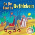 On the Road to Bethlehem (Board book)