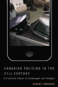 Canadian Policing in the 21st Century: A Frontline Officer on Challenges and Changes (Hardcover)