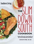 Southern Living the Slim Down South Cookbook: Eating Well and Living Healthy in the Land of Biscuits and Bacon (Hardcover)