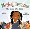 We Shall Overcome: The Story of a Song (Hardcover)