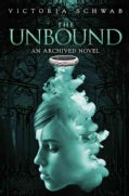 The Unbound: An Archived Novel (Hardcover)