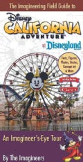 The Imagineering Field Guide to Disney California Adventure at Disneyland Resort: An Imagineer's-Eye Tour (Paperback)