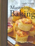 Mastering the Art of Baking: A Complete Step-by-Step Guide (Hardcover)
