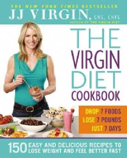 The Virgin Diet Cookbook: 150 Easy and Delicious Recipes to Lose Weight and Feel Better Fast (Hardcover)