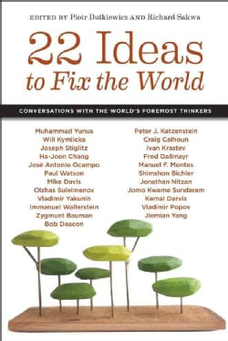 22 Ideas to Fix the World: Conversations With the World's Foremost Thinkers (Hardcover)