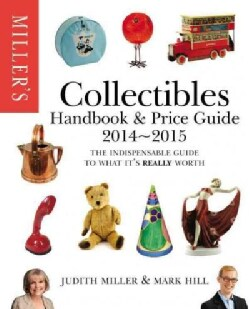 Miller's Collectibles Handbook & Price Guide 2014-2015: The Indispensable Guide to What It's Really Worth! (Paperback)