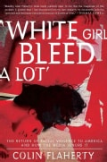 White Girl Bleed a Lot: The Return of Racial Violence to America and How the Media Ignore It (Paperback)