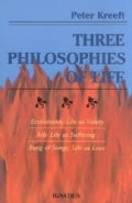 Three Philosophies of Life: Ecclesiastes, Life As Vanity Job, Life As Suffering Song of Songs, Life As Love (Paperback)