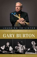Learning to Listen: The Jazz Journey of Gary Burton (Paperback)