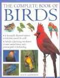 The Complete Book of Birds: A Beautifully Illustrated Guide to Birds from Around the World (Paperback)
