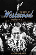 The Sons of Westwood: John Wooden, UCLA, and the Dynasty That Changed College Basketball (Paperback)