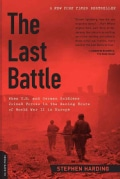 The Last Battle: When U.s. and German Soldiers Joined Forces in the Waning Hours of World War II in Europe (Paperback)