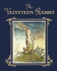 The Velveteen Rabbit: Or How Toys Become Real (Hardcover)