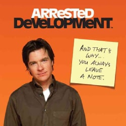 Arrested Development: And That's Why...You Always Leave a Note (Hardcover)