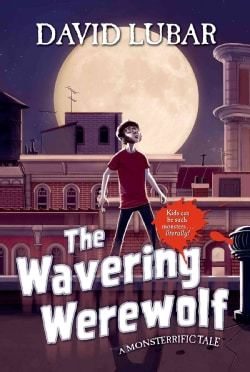 The Wavering Werewolf: A Monsterrific Tale (Hardcover)