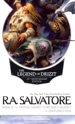 The Legend of Drizzt: 25th Anniversary Edition : The Crystal Shard / Streams of Silver / The Halfling's Gem (Paperback)